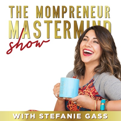 THE MOMPRENEUR MASTERMIND™ SHOW - Clarity Coaching, Podcasting, & Passive Income for Christian Entrepreneurs