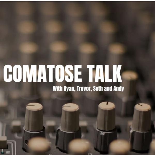 Comatose Talk