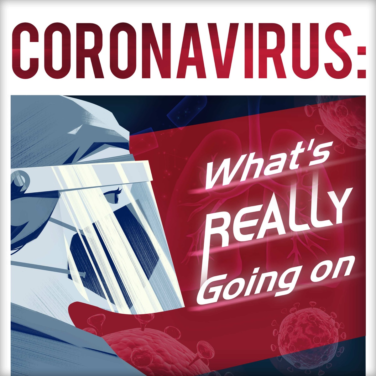Coronavirus: What's REALLY Going On