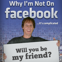 Why I'm Not On Facebook podcast