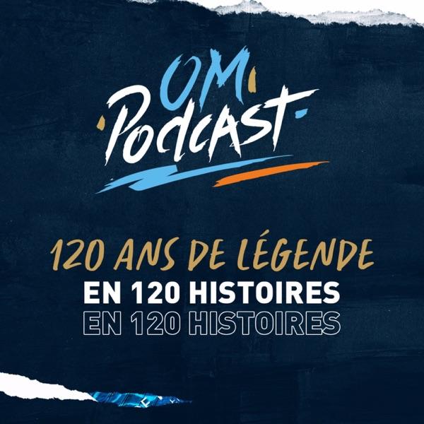 120 ans de Légende by OM Podcast