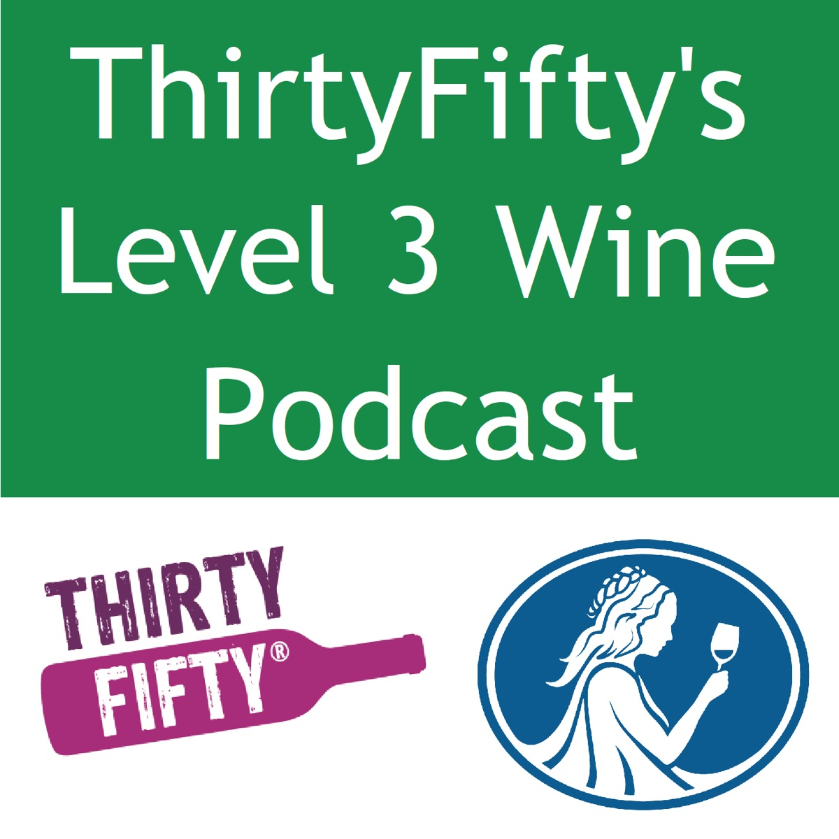ThirtyFifty's Level 3 Wine Podcast