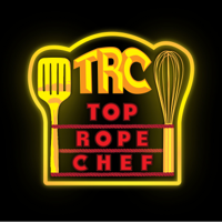 Top Rope Chef podcast