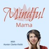 Mindful Mama - Parenting with Mindfulness artwork