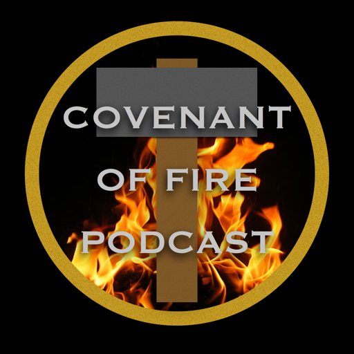 Cover image of Covenant of Fire Podcast