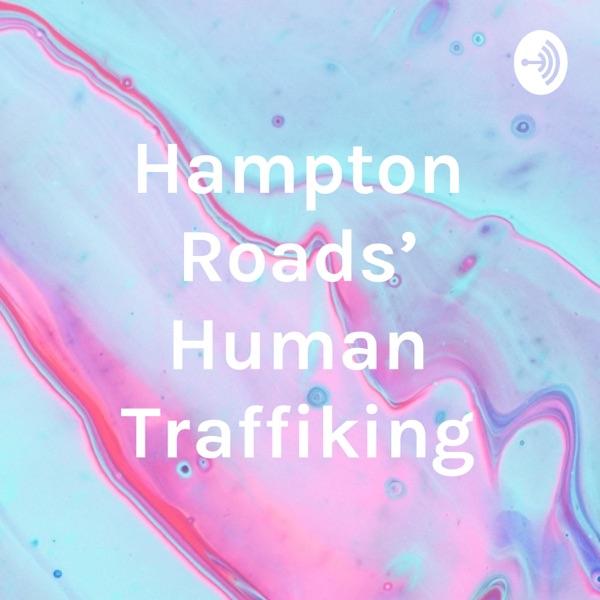 Hampton Roads' Human Traffiking