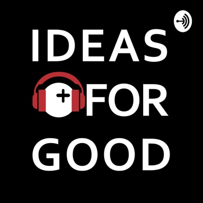 """【IDEAS FOR GOOD】社会を""""もっと""""よくするPodcast:IDEAS FOR GOOD"""