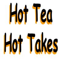 Hot Tea Hot Takes podcast