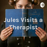 Jules Visits a Therapist podcast
