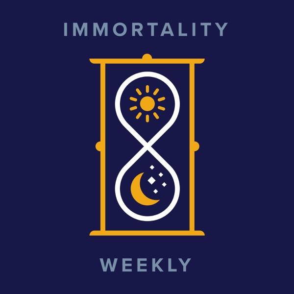 Immortality Weekly