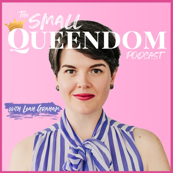 The Small Queendom Podcast