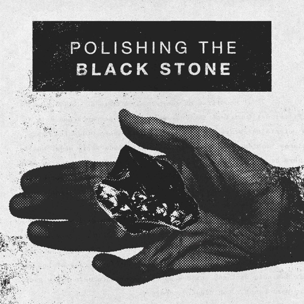 Polishing The Black Stone