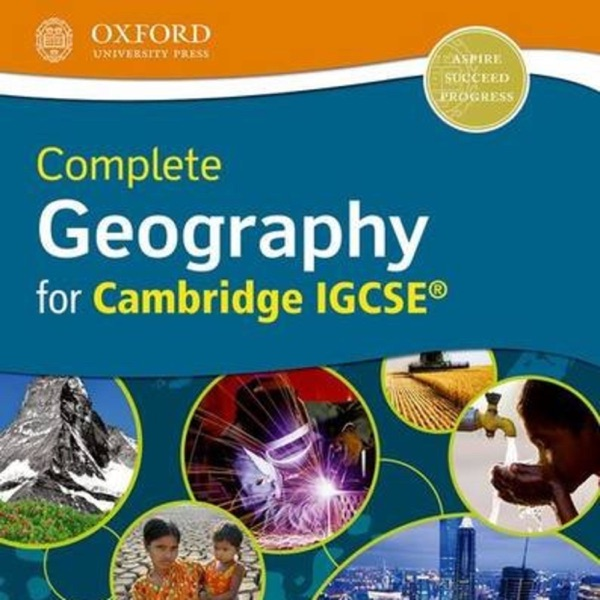 The Oxford University Press- Complete Geography for Cambridge IGCSE- Student Revision Podcast (OLD)