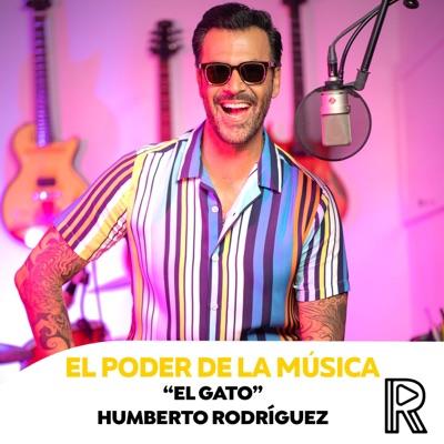 """El Poder de la Música con """"El Gato"""" Humberto Rodríguez"""