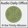 Audio Daily Office   The Trinity Mission artwork