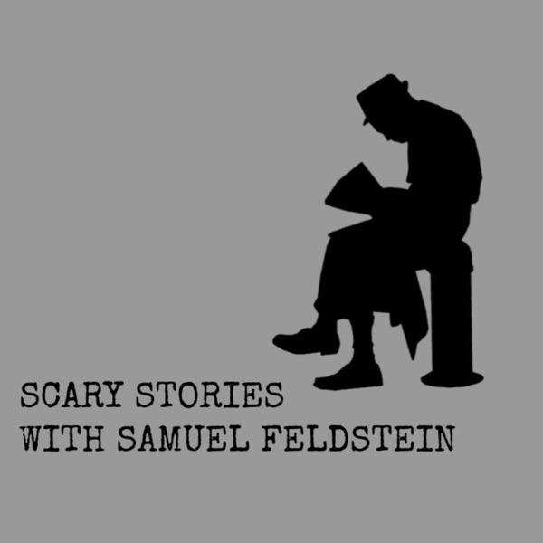 Scary Stories with Samuel Feldstein