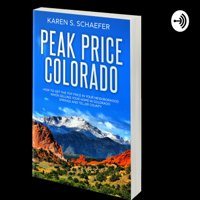 Peak Price Colorado with Karen Schaefer podcast