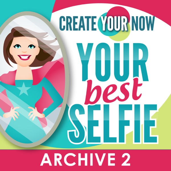 Create Your Now Archive 2 with Kristianne Wargo