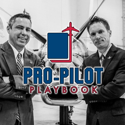 The Pro-Pilot Playbook Podcast:Pro-Pilot Playbook
