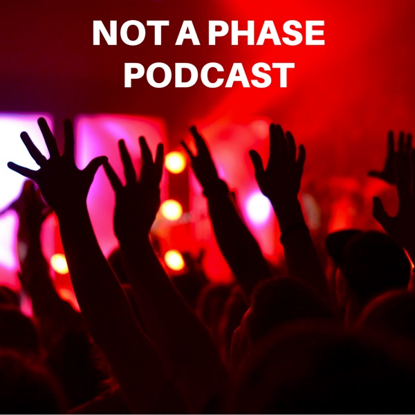 Not a Phase: A Pop Punk & Emo Podcast