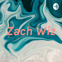 Zach Wiz podcast