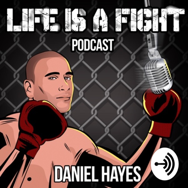 Life Is A Fight Podcast