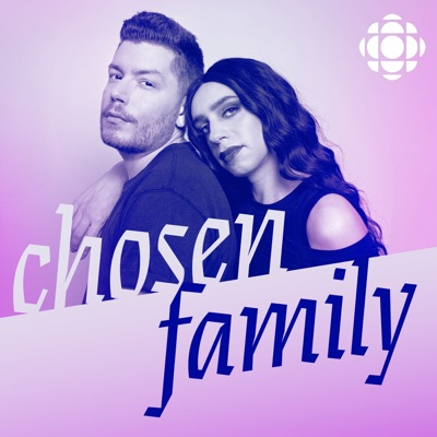 Chosen Family:CBC Podcasts