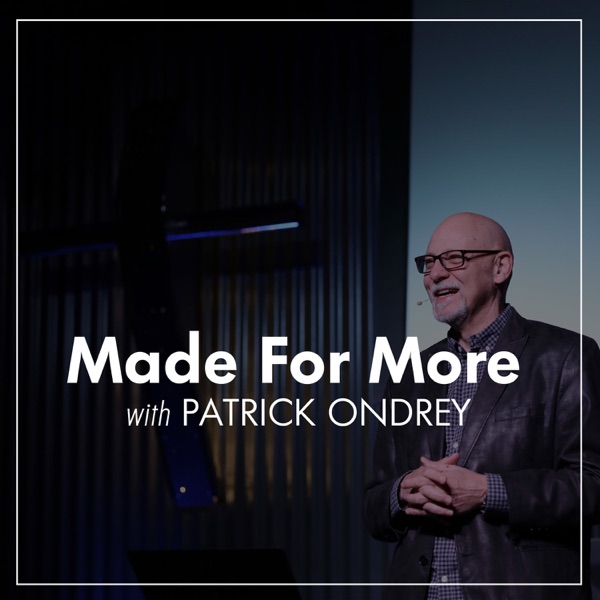 Made for More with Patrick Ondrey