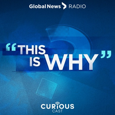 This Is Why:Global News / Curiouscast