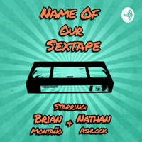 Name of Our Sextape podcast