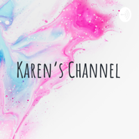 Karen's Channel podcast