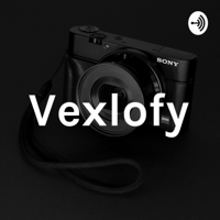 Vexlofy podcast