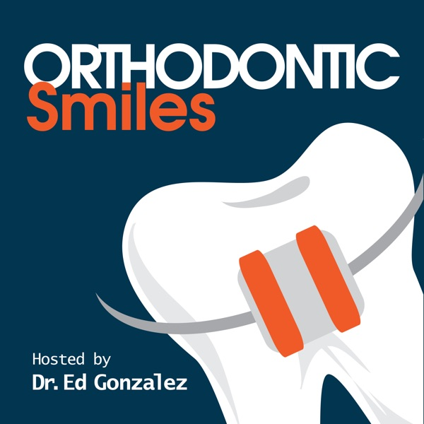 Orthodontic Smiles Podcast
