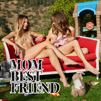 Mom Best Friend:Laura Perlongo and Emma Bing