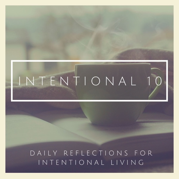 Intentional 10: Daily Reflections for Intentional Living