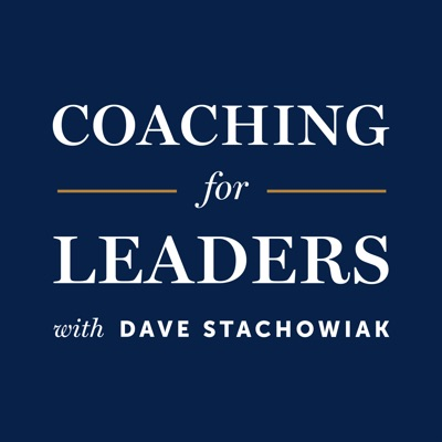 Coaching for Leaders:Dave Stachowiak
