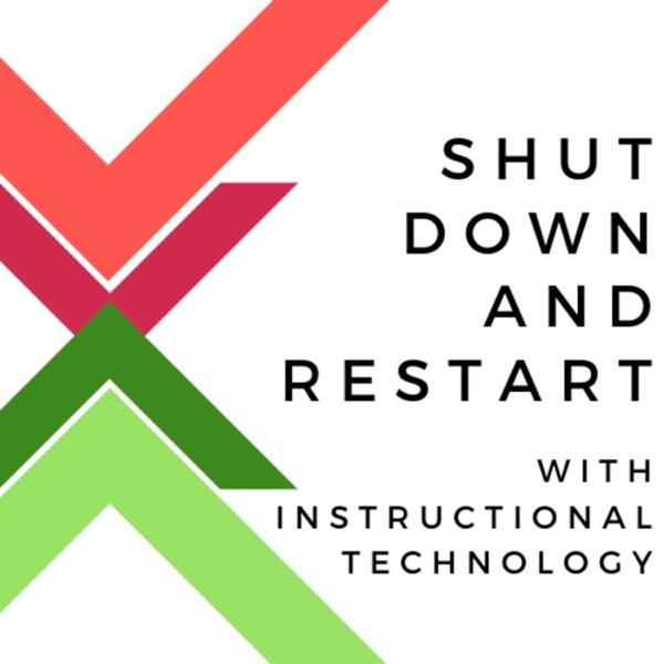 Shut Down & Restart with Instructional Technology