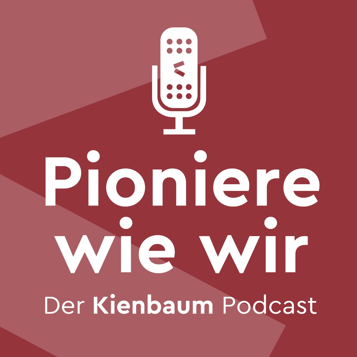 Pioniere wie wir - Der Kienbaum Podcast