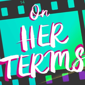 On Her Terms: Interviews with Women in Film