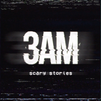 3AM Scary Stories