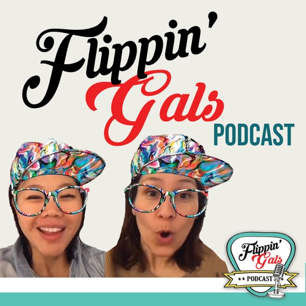 The Flippin Gals Podcast