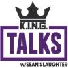 KING Talks w/ Sean Slaughter