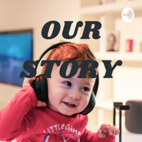 OUR STORY podcast
