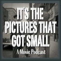 It's the Pictures that Got Small podcast