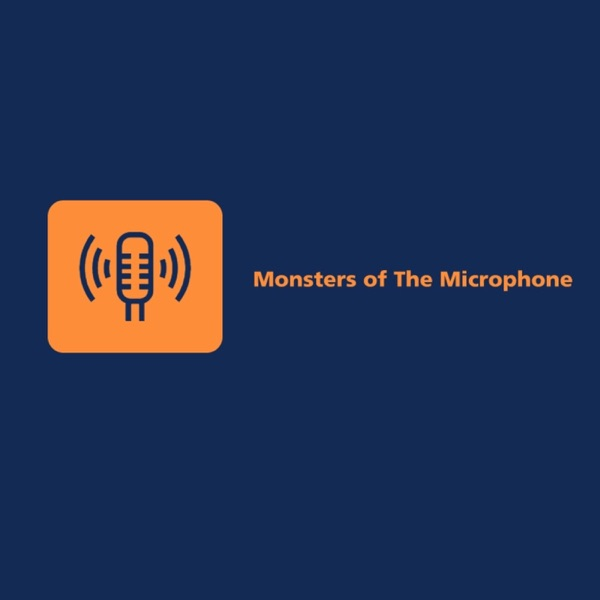 Monsters of the Microphone