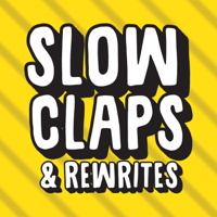 Slow Claps and Rewrites podcast