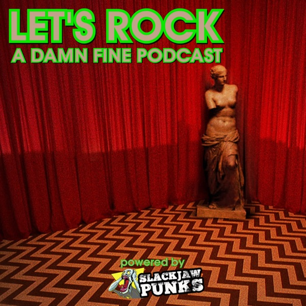 Let's Rock: A Damn Fine Podcast