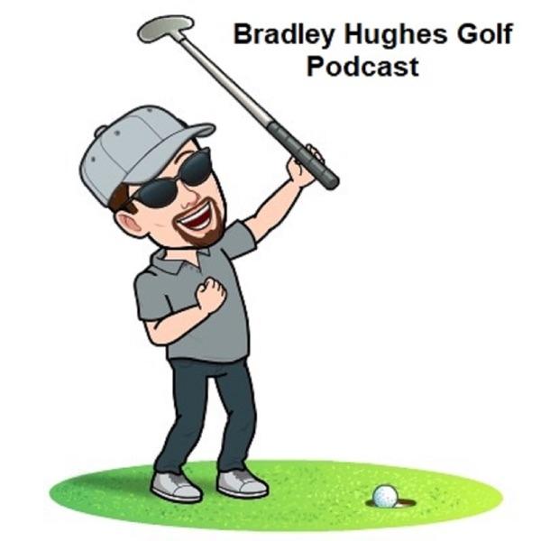 Bradley Hughes Golf Podcast