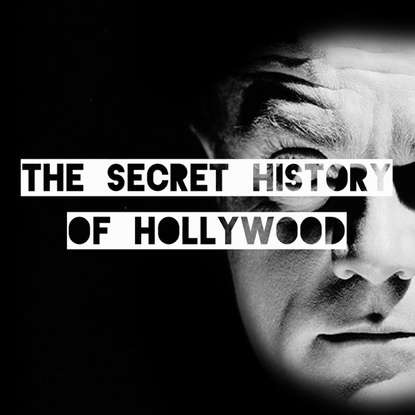 The Secret History Of Hollywood