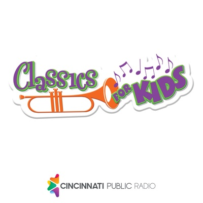 Classics For Kids:Cincinnati Public Radio